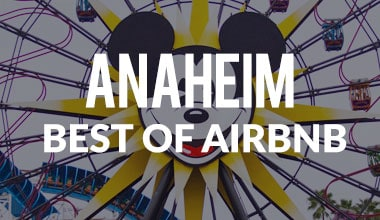 Best of Airbnb Anaheim